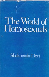 World of Homosexuals, by Shakuntala Devi (1977)